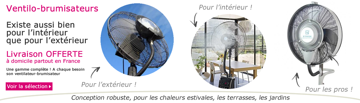 Ventilateurs brumisateurs
